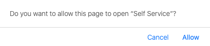 "The Allow button on the ""Allow this page to open Self-Service"" is available."